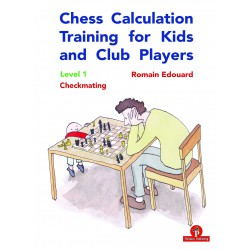 Edouard - Chess Calculation Training for Kids and Club Players - Level 1