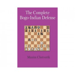 Chetverik - The Complete Bogo-Indian Defense