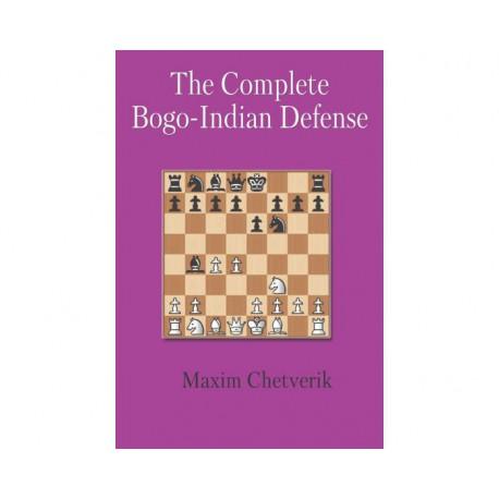 Chetverik - The Complete Bogo-Indian Defense