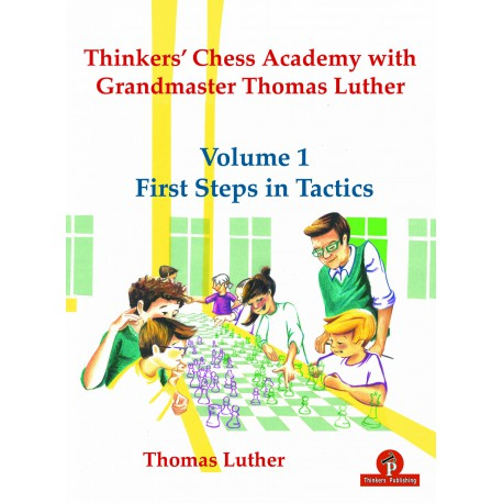 Luther - Thinkers' Chess Academy with Grandmaster Thomas Luther (Volume 1)