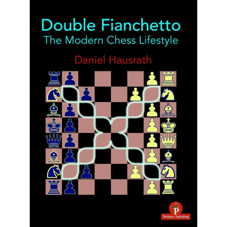 Hausrath – Double Fianchetto – The Modern Chess Lifestyle
