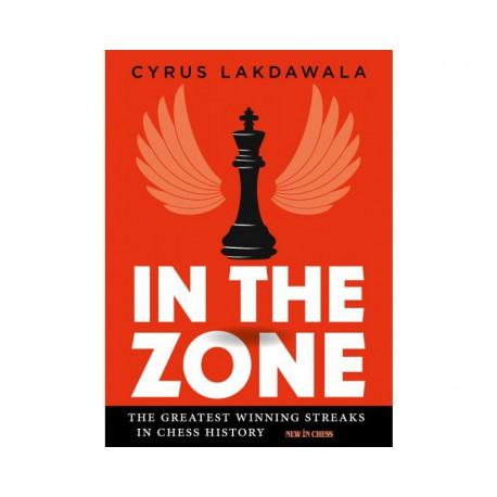 Lakdawala - In the Zone: The Greatest Winning Streaks in Chess History