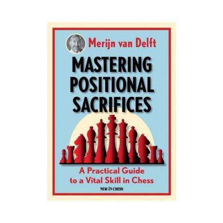 Merijn van Delft - Mastering Positional Sacrifices