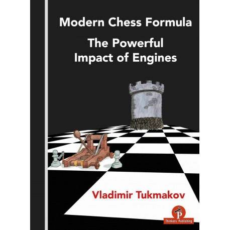 Tukmakov – Modern Chess Formula – The Powerful Impact of Engines