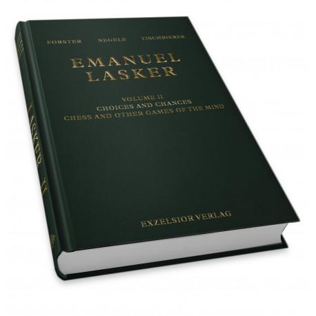 Forster, Negele, Tischbierek - Emanuel Lasker Volume I