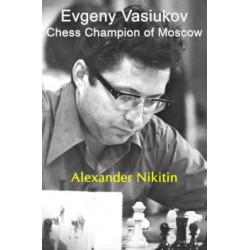 Nikitin - Evgeny Vasiukov, Chess Champion of Moscow