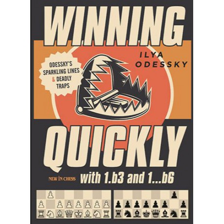 Odessky - Winning Quickly with 1.b3 and 1...b6