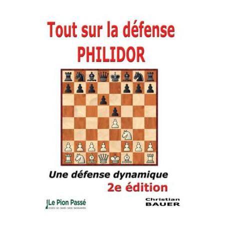 BAUER - Tout sur la défense Philidor (2nde édition)