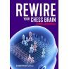 Lakdawala - Rewire Your Chess Brain