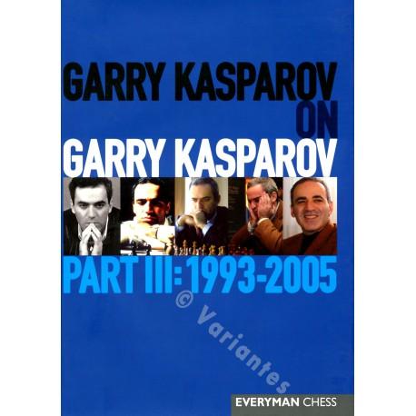 KASPAROV - Garry Kasparov on Garry Kasparov, Part 3 (souple)