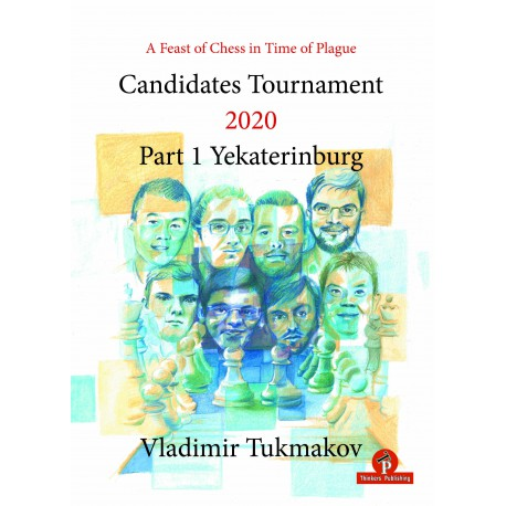Tukmakov - A Feast of Chess in Time of Plague - Candidates Tournament 2020 - Part 1 - Yekaterinburg