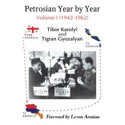 Karolyi & Gyozalyan - Petrosian Year by Year: Volume I (1942-1962)