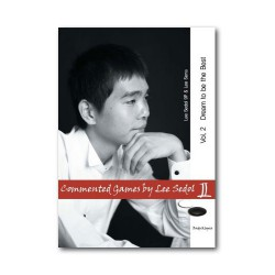LEE SEDOL & LEE SENA - Commented Games by Lee Sedol. Vol.1 One step closer to the Summit