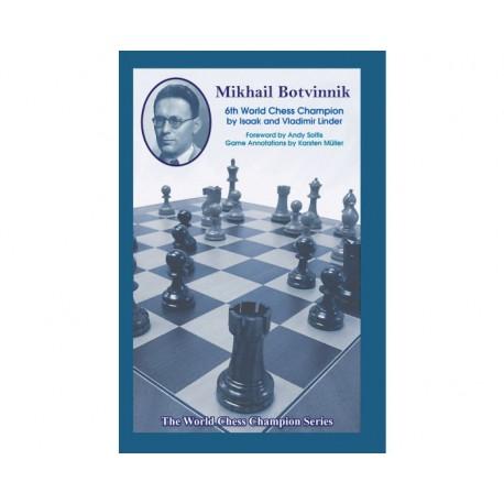 Linder & Linder - Mikhail Botvinnik: Sixth World Chess Champion
