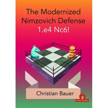 Bauer - Modernized Nimzovich 1.e4 Nc6! - A Complete Repertoire for Black