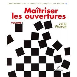 WATSON - Maîtriser les ouvertures, vol. 1