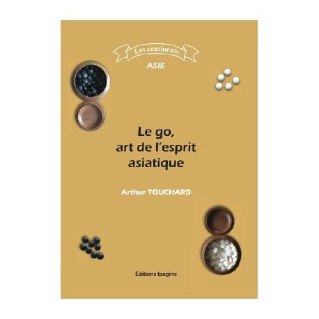 Touchard - Le go, art de l'esprit asiatique