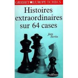 BERTIN - Histoires extraordinaires sur 64 cases
