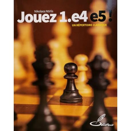 Ntirlis Nikolaos - Jouez 1.e4 e5 !