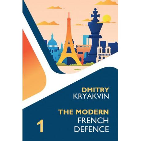 Kryakvin Dmitry - The Modern French Defence Volume 1: Tarrasch and Various Lines