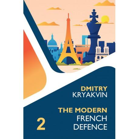 Kryakvin Dmitry - The Modern French Defence Volume 2: Advance and Winawer