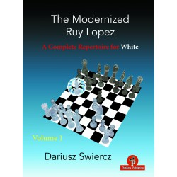 Swiercz - Modernized Ruy Lopez – Volume 1 – A Complete Repertoire for White