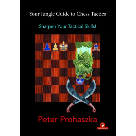 Prohaszka - Your Jungle Guide to Chess Tactics