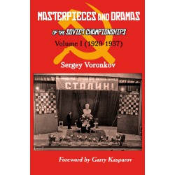 Voronokov - Masterpieces and Dramas of the Soviet Championships Vol I (1920-1937)