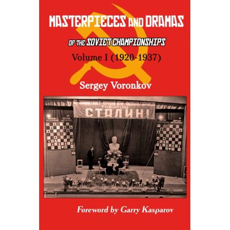 Voronokov - Masterpieces and Dramas of the Soviet Championships Vol I (1920-1937)