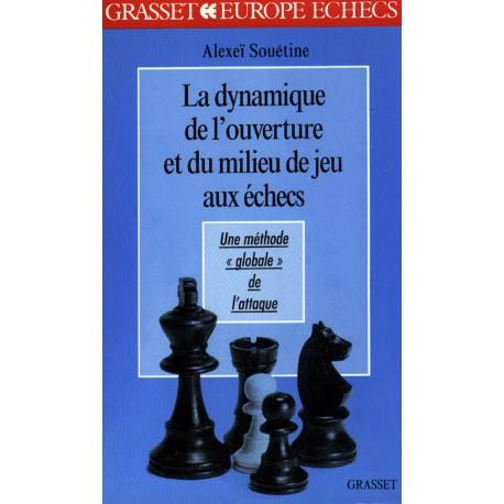 Souétine - La dynamique de l'ouverture et du milieu de jeu aux échecs