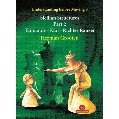Grooten - Understanding before Moving 3 - Part 2 Taimanov – Kan - Richter Rauzer