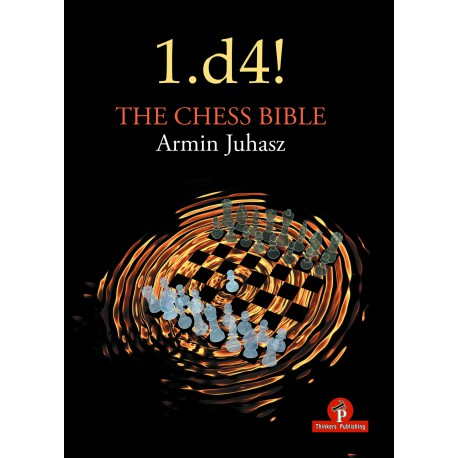 Juhasz - 1.d4! The Chess Bible - Mastering Queen's Pawn Structures