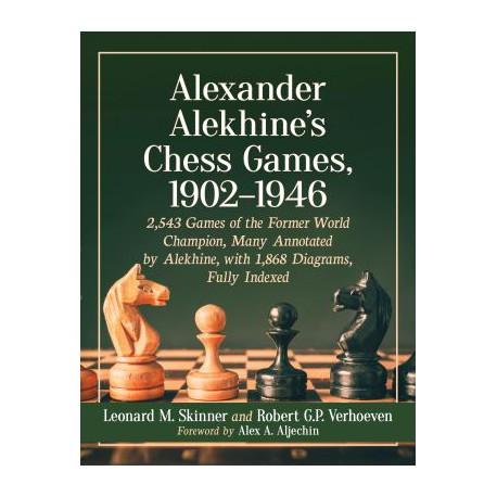Skinner & Verhoeven - Alexander Alekhine's Chess Games, 1902-1946 - volume 1