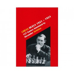 Alekhine - Chess Duels 1921-1924 - 127 Games Annotated (Volume 2)