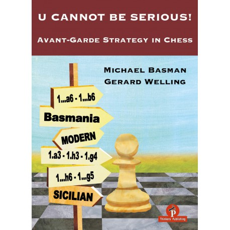 Basman & Welling - U Cannot be Serious - Avant-Garde Strategy in Chess