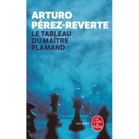 PEREZ-REVERTE - Le Tableau du maître flamand