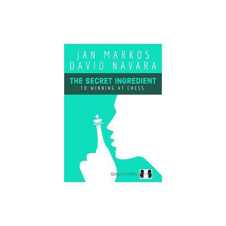 Markos & Navara - The Secret Ingredient to winning at chess (harcover)
