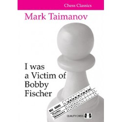 Taimanov - I was a Victim of Bobby Fischer (hardcover)