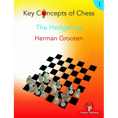 Grooten - Key Concepts of Chess - 1 - The Hedgehog