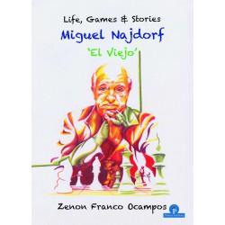Franco - Miguel Najdorf - El Viejo - Life, Games & Stories