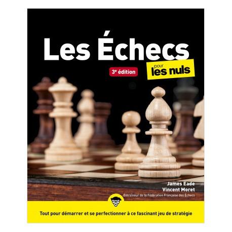 Eade & Moret - Echecs pour les nuls Nouvelle édition