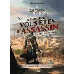 Assassin's Creed : Livre dont vous êtes l'Assassin - Route de la Soie