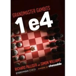 Palliser and Williams - Grandmaster Gambits : 1 e4