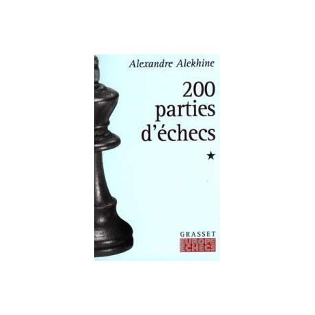 ALEKHINE - 200 parties d'échecs tome 1
