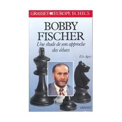 AGUR - Bobby Fischer - Une étude de son approche des échecs