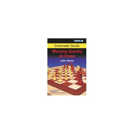 NUNN - Grandmaster Secrets : Winning Quickly at Chess
