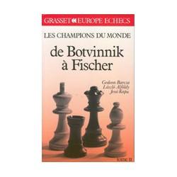 BARCZA, AFOLDY, KAPU - Les champions du monde de Botvinnik à Fischer
