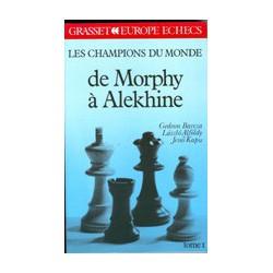BARCZA, AFOLDY, KAPU - Les champions du monde de Morphy à Alekhine