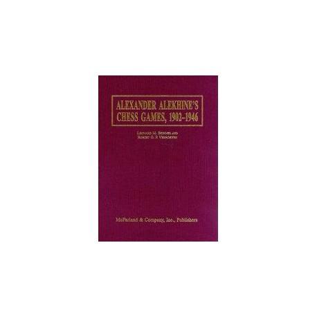 SKINNER, VERHOEVEN - Alexander Alekhine's Chess Games, 1902-1946