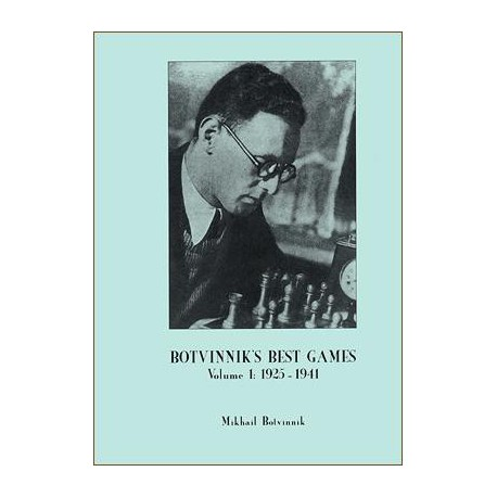 BOTVINNIK - Botvinnik's best games Vol.1: 1925-1941